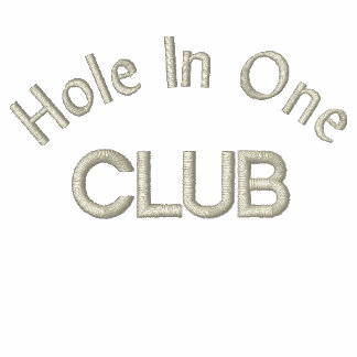 Hole In One Club Golf Bragging Polos