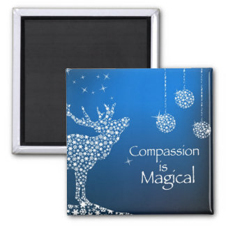 Holiday Compassion is Magical Square Magnet