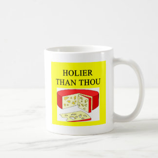 holier than thou swiss cheese joke coffee mug