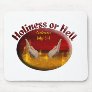 Holiness or Hell Conference Clothing Mousepad