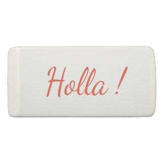 Holla ! Eraser