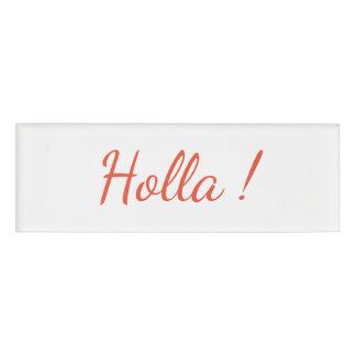 Holla ! Name Tag