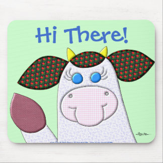 Holly Cow Hi There Mousepads