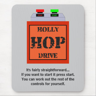 Holly Hop Drive... for space travel Mouse Mat