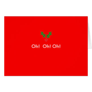 hollyleaf, Oh!  Oh! Oh! Greeting Card