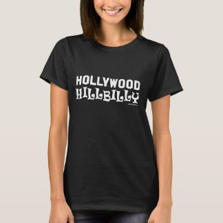 HOLLYWOOD HILLBILLY T-Shirt