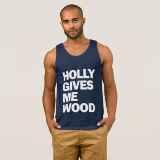 HOLLYWOOD. HOLLY GIVES ME WOOD.