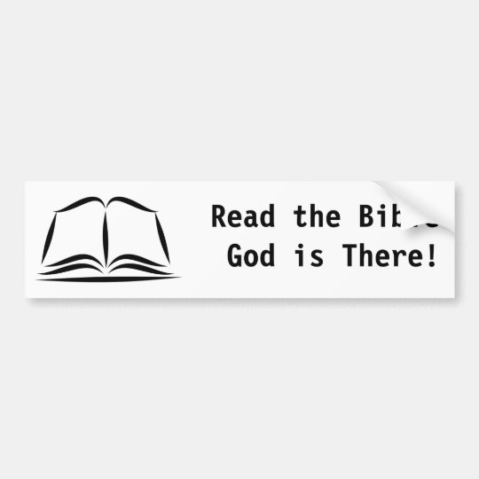 Holy Bible, Read the Bible God is There! Bumper Sticker