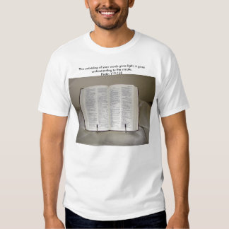 Holy Bible, The unfolding of your words gives l... T-shirts