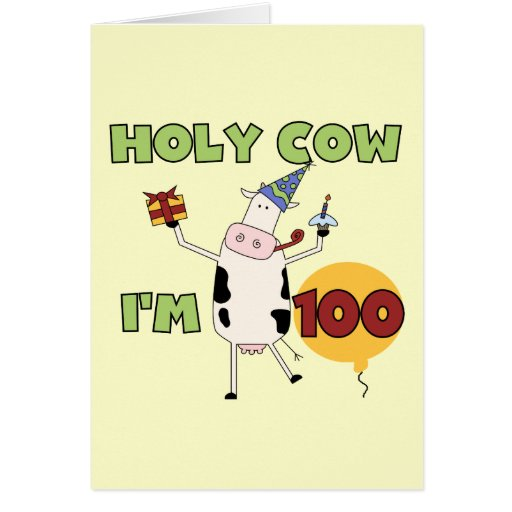 Holy Cow 100th Birthday Tshirts and Gifts Greeting Cards