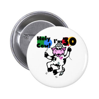 Holy Cow I m 30 Tshirts and Gifts Button
