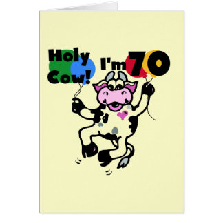 Holy Cow I m 70 Tshirts and Gifts Greeting Cards