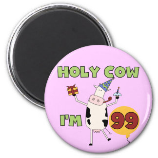 Holy Cow I m 99 Birthday Tshirts and Gifts Magnets