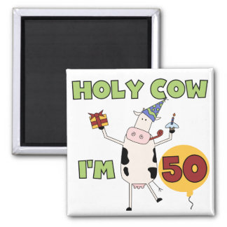 Holy Cow I'm 50 Birthday Tshirts and Gifts Square Magnet