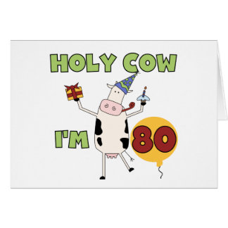 Holy Cow I'm 80 Birthday T-shirts and Gifts Card