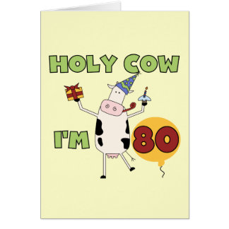 Holy Cow I'm 80 Birthday T-shirts and Gifts Cards