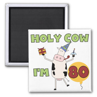 Holy Cow I'm 80 Birthday T-shirts and Gifts Refrigerator Magnets
