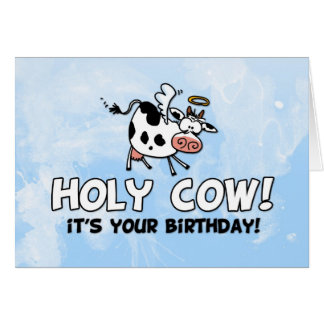 Holy cow! It's your birthday! Cards