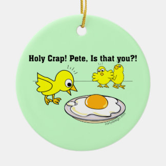 Holy Crap! Pete, is that you? Christmas Ornament