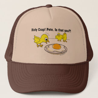 Holy Crap! Pete, is that you? Trucker Hat