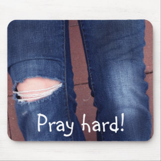 holy knees, Pray hard! Mouse Pad