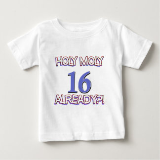 Holy Moly 16 already birthday Design Baby T-Shirt