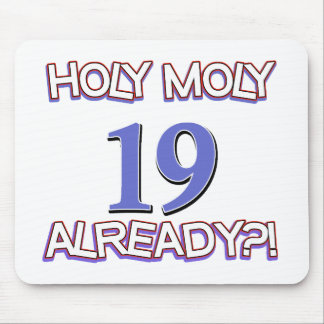 Holy Moly 19 already birthday Design Mouse Pads