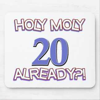 Holy Moly 20 already birthday Design Mouse Pads