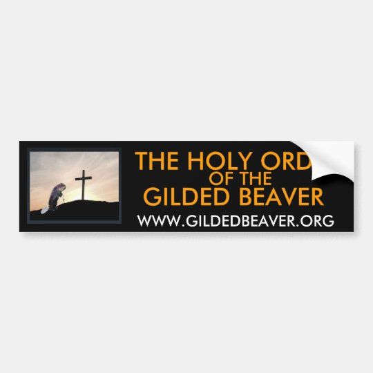 Holy Order of the Gilded Beaver Bumper Sticker