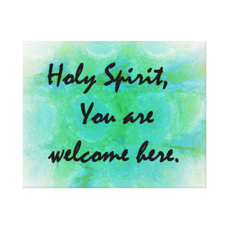 Holy Spirit You Are Welcome Here Canvas Print