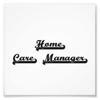 Home Care Manager Classic Job Design Photographic Print