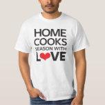 Home Cooks Season With Love Tee Shirt