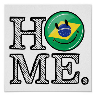 Home is Brazil Smiling Flag House Warmer Poster