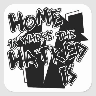 Home Is Hatred Square Sticker