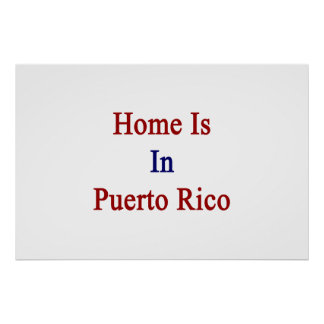 Home Is In Puerto Rico Poster