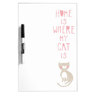 """""""Home is where my cat is"""" Dry Erase White Board"""