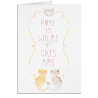 Home Is Where My Cats Are Greeting Card