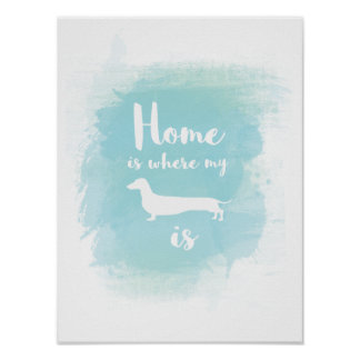 Home is where my dachshund is calligraphy poster
