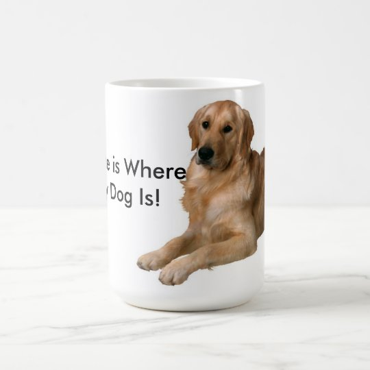 Home Is Where My Dog Is Coffee Mug