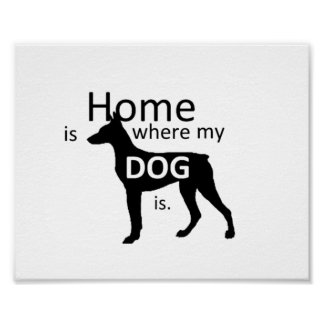 """""""Home is Where My Dog Is"""" Poster"""