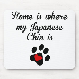 Home Is Where My Japanese Chin Is Mousepads