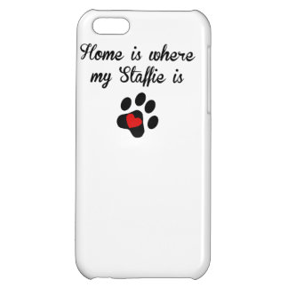 Home Is Where My Staffie Is iPhone 5C Cases