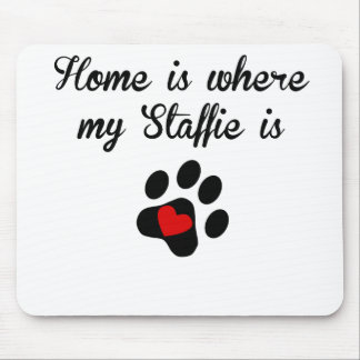 Home Is Where My Staffie Is Mousepads
