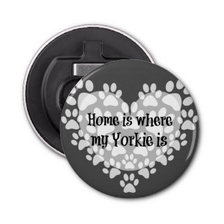 Home is where my Yorkie is Quote Bottle Opener