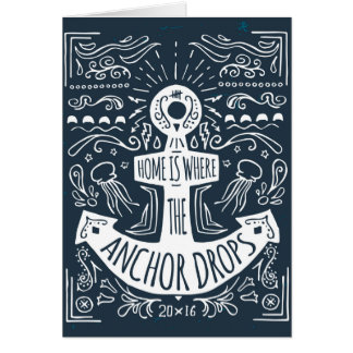 Home Is Where The Anchor Drops Greeting Card