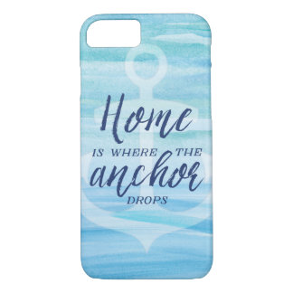 Home is Where the Anchor Drops iPhone 7 Case