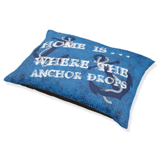 Home Is Where The Anchor Drops Nautical Quote Text Pet Bed
