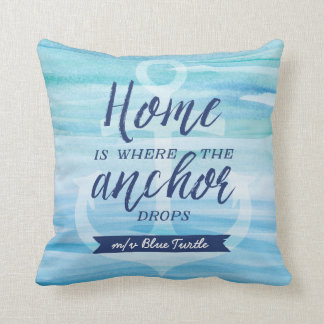 Home is Where the Anchor Drops (Personalized) Cushion