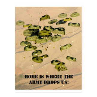 Home Is Where The Army Drops Us! Postcard