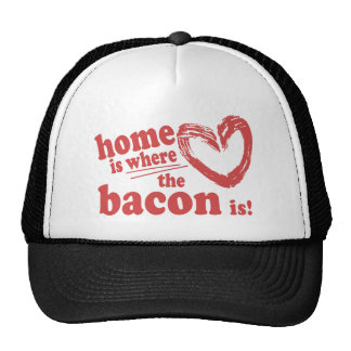 Home is where the Bacon is Cap